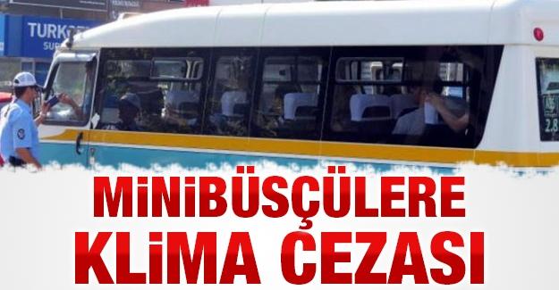 Minibüsçülere klima cezası