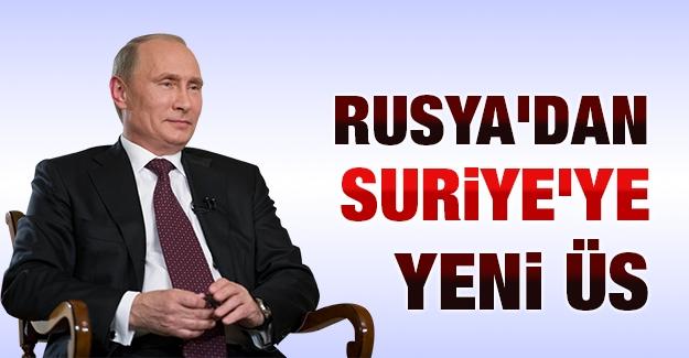 Rusya'dan Suriye'ye yeni üs