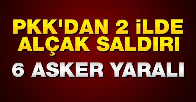 PKK'dan 2 ilde alçak saldırı: 6 asker yaralı