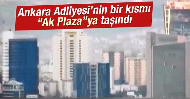 """Ankara Adliyesi'nin bir kısmı """"Ak Plaza""""ya taşındı"""
