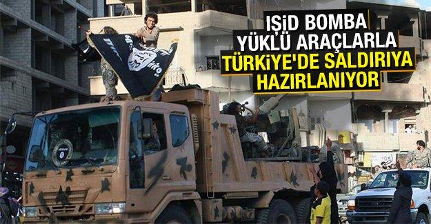 IŞİD bomba yüklü araçlarla Türkiye'de saldırıya hazırlanıyor