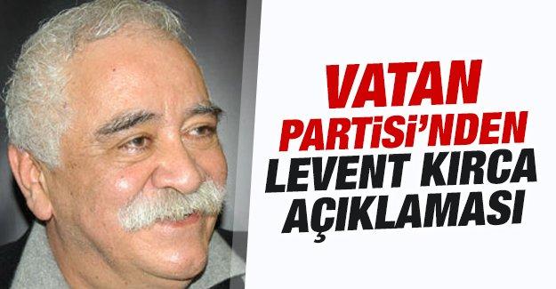 Vatan Partisi'nden Levent Kırca açıklaması