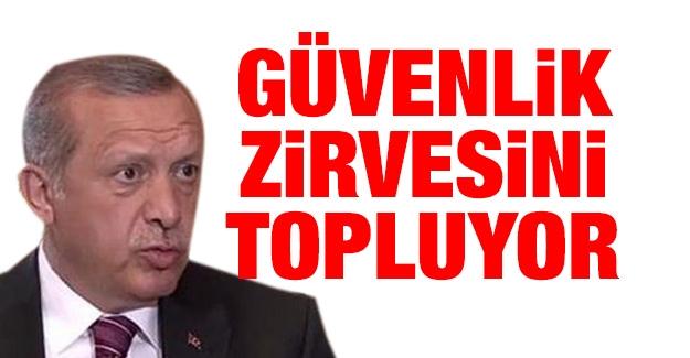 Cumhurbaşkanı Erdoğan güvenlik zirvesini topluyor