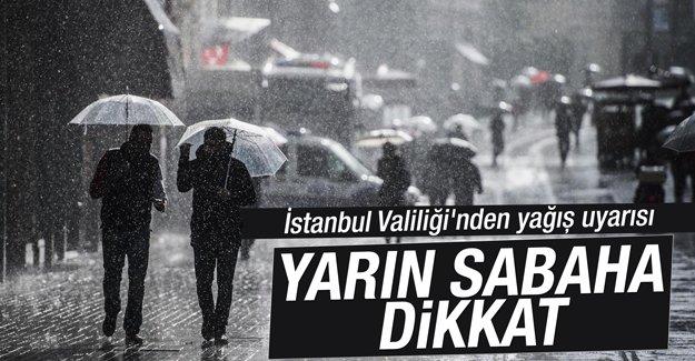İstanbul Valiliği'nden sağanak yağış uyarısı: Yarın sabaha dikkat