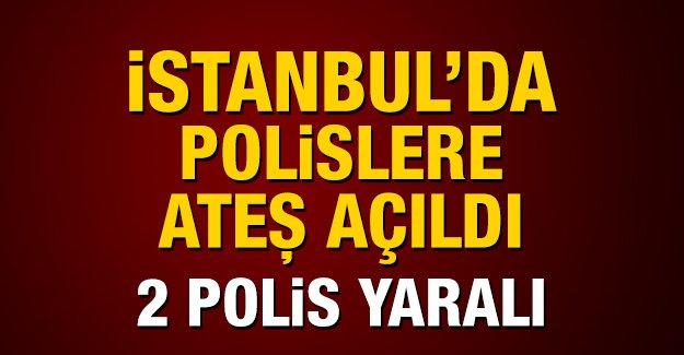 İstanbul'da polislere ateş açıldı