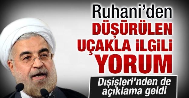 Ruhani'den düşürülen uçakla ilgili yorum! Dışişleri'nden de açıklama