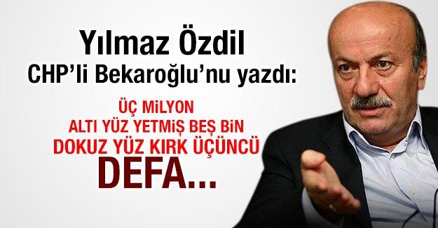 Yılmaz Özdil, CHP'li Bekaroğlu'nu yazdı