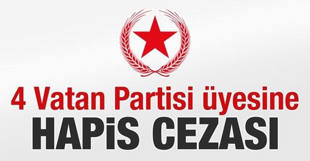 4 Vatan Partisi üyesine hapis cezası