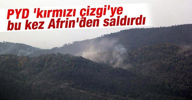 PYD 'kırmızı çizgi'ye bu kez Afrin'den saldırdı