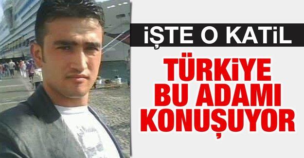 İşte Gaziantep'te 9 kişiyi öldüren katil
