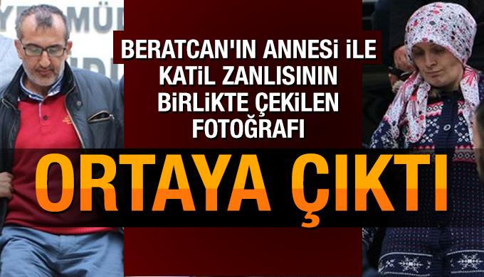 Beratcan'ın annesinin, katil zanlısı Ersin K. ile birlikte çekilen fotoğrafı ortaya çıktı