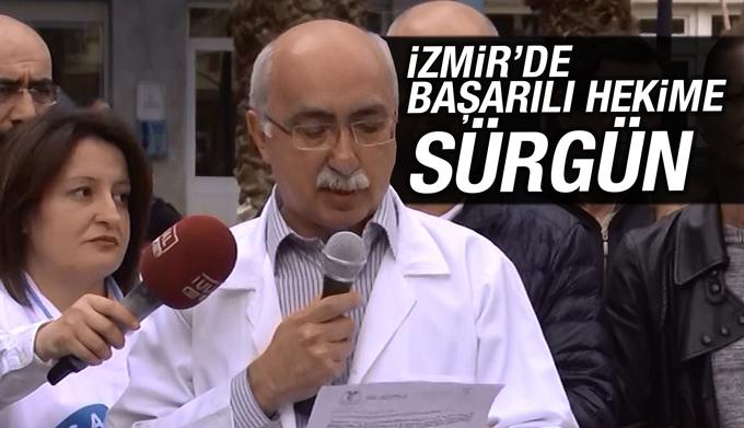 İzmir'de başarılı hekime sürgün