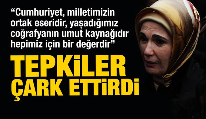 Tepkiler Emine Erdoğan'ı çark ettirdi