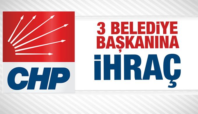 """CHP'de 3 belediye başkanına """"ihraç"""""""