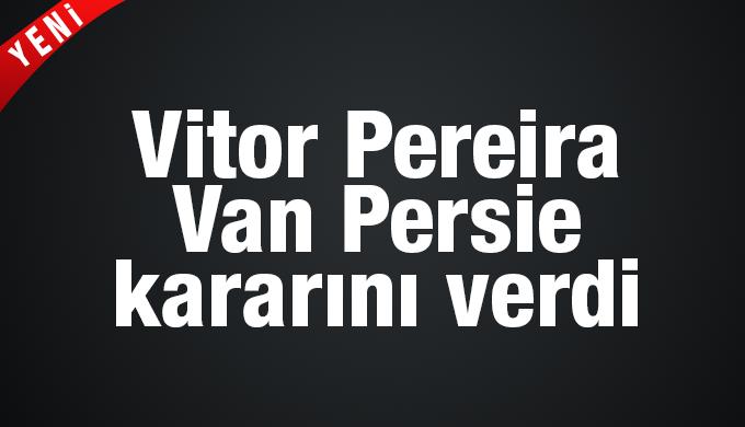 Vitor Pereira, Van Persie kararını verdi
