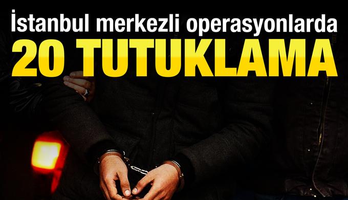 İstanbul merkezli FETÖ-PDY operasyonlarında 20 kişi tutuklandı