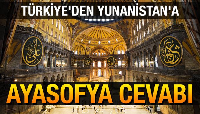 Türkiye'den Yunanistan'a Ayasofya cevabı