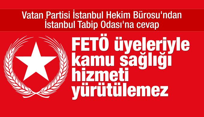 Vatan Partisi İstanbul Hekim Bürosu'ndan İstanbul Tabip Odası'na cevap
