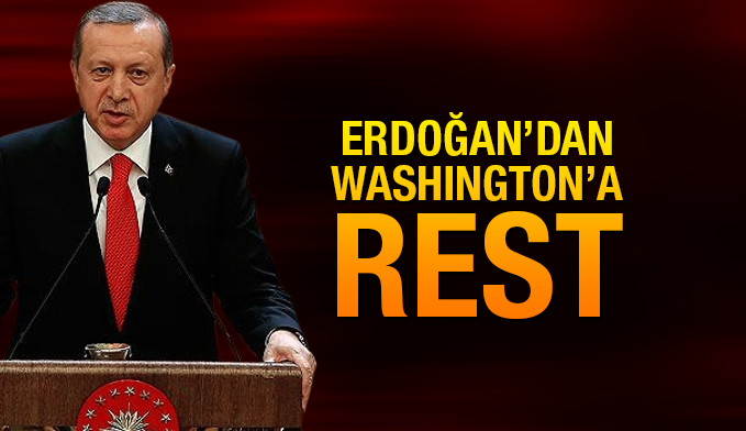 Erdoğan'dan Washington'a rest