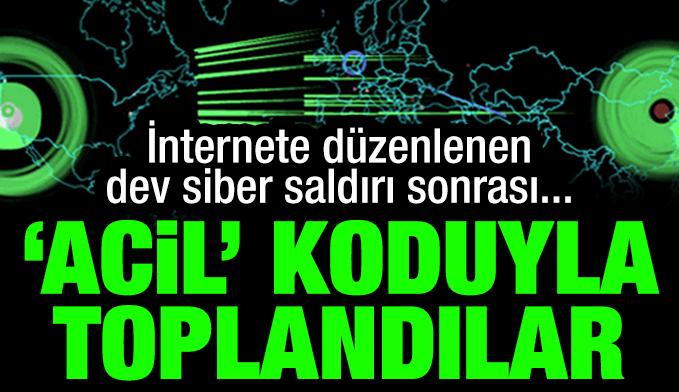 İnternete düzenlenen dev siber saldırıları sonrası 'acil' koduyla toplantı yapıldı