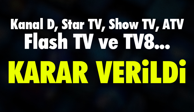 RTÜK'ten Kanal D, Star TV, Show TV, ATV, Flash TV ve TV8'e ceza