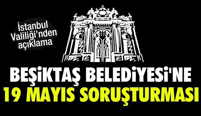 Beşiktaş Belediyesi hakkında soruşturma açıldı