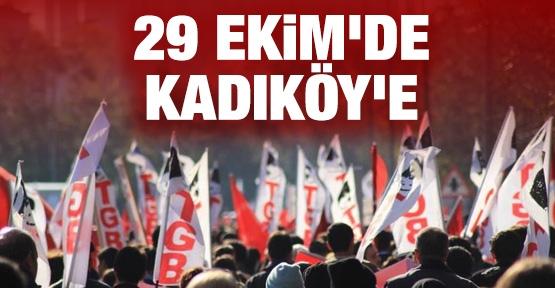 29 Ekim'de Kadıköy'e!