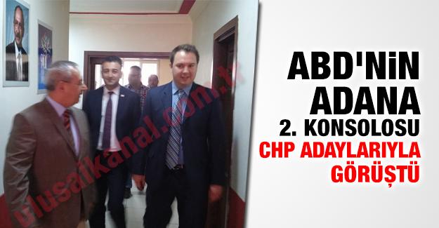 ABD'nin Adana 2. Konsolosu CHP adaylarıyla görüştü