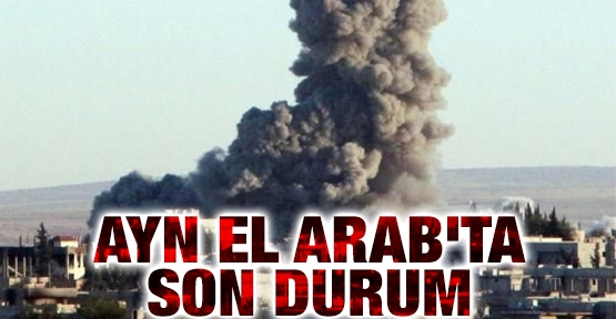 Ayn el Arab'ta son durum