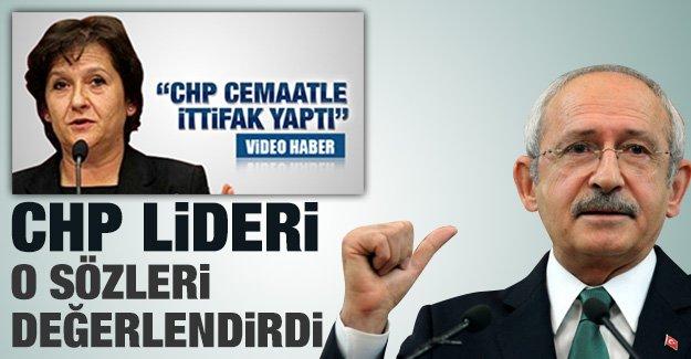 CHP lideri o sözleri değerlendirdi!