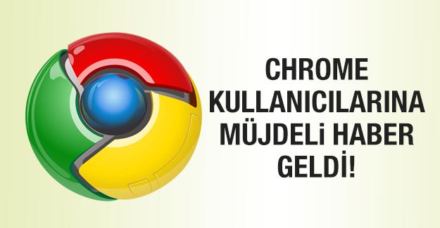Chrome kullanıcılarına müjdeli haber geldi!