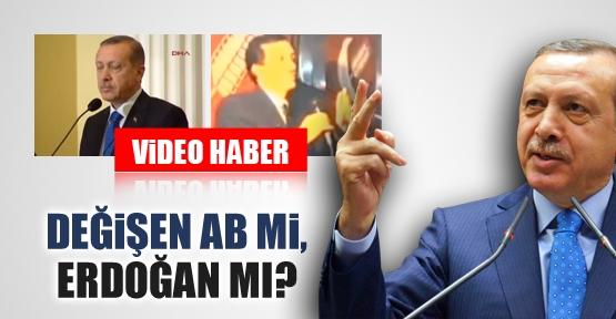 Değişen AB mi, Erdoğan mı?