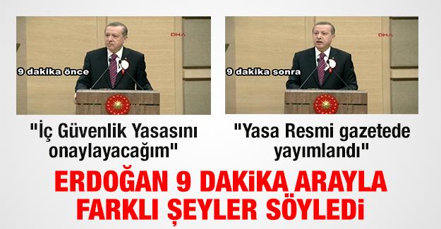 Erdoğan 9 dakika arayla farklı şeyler söyledi
