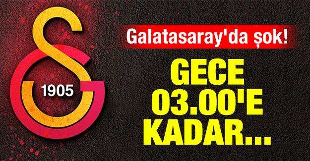 Galatasaray'da şok! Gece 03.00'e kadar...