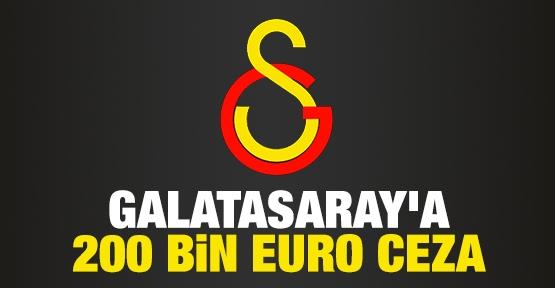 Galatasaray'a 200 bin euro ceza