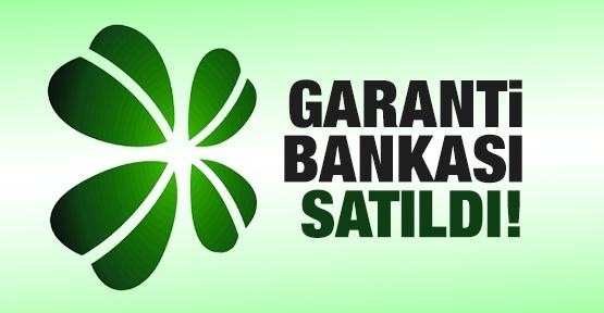Garanti Bankası satıldı!