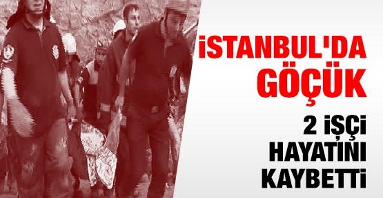 İstanbul'da göçük: 2 ölü