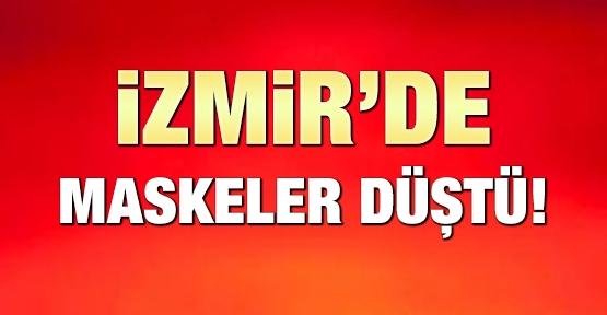 İzmir'de maskeler düştü!