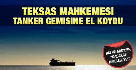 Teksas Mahkemesi tanker gemisine el koydu