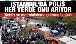 İstanbul'daki saldırı sonrası şüpheli her yerde aranıyor