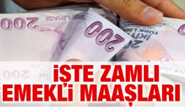 Zamlı emekli maaşları belli oldu