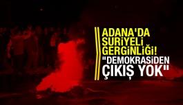 Adana'da Suriyeli gerginliği!