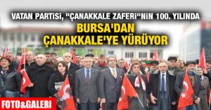 """Vatan Partisi, """"Çanakkale Zaferi""""nin 100. yılında Bursa'dan Çanakkale'ye yürüyor"""