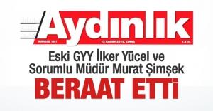 Aydınlık eski GYY İlker Yücel ve Sorumlu Müdür Murat Şimşek beraat etti