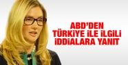 ABD'den Türkiye ile ilgili iddialara yanıt