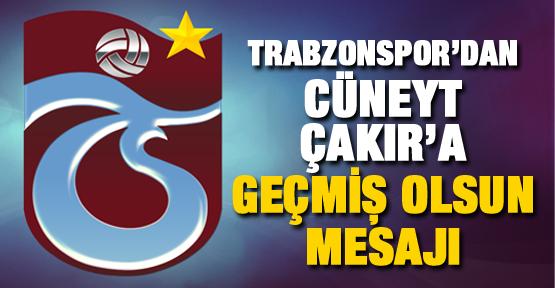Trabzonspor'dan Cüneyt Çakır'a geçmiş olsun mesajı