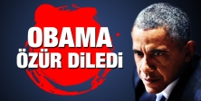 Obama özür diledi