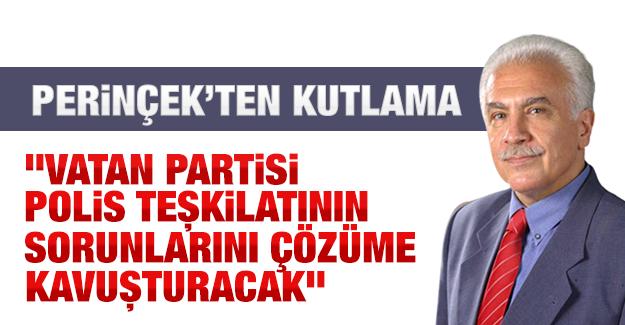 Vatan Partisi Lideri Perinçek'ten polis teşkilatına kutlama mesajı