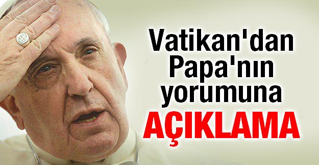 Vatikan'dan Papa'nın yorumuna açıklama
