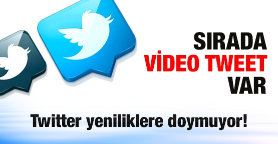 Video tweet geliyor